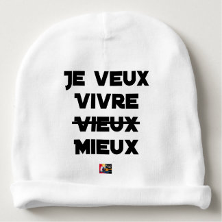 I WANT TO LIVE VIEUX/MIEUX - Word games - Francoi Baby Beanie