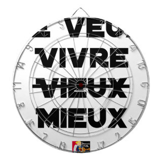 I WANT TO LIVE VIEUX/MIEUX - Word games - Francoi Dartboard