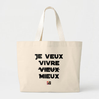 I WANT TO LIVE VIEUX/MIEUX - Word games - Francoi Large Tote Bag