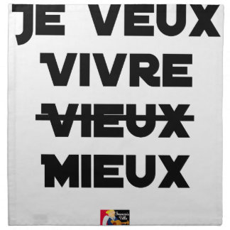 I WANT TO LIVE VIEUX/MIEUX - Word games - Francoi Napkin