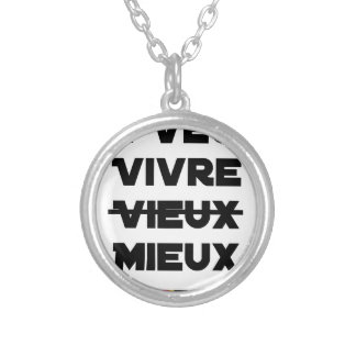 I WANT TO LIVE VIEUX/MIEUX - Word games - Francoi Silver Plated Necklace
