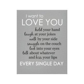 I Want to Love You Every Single Day Canvas Print