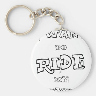 I Want To  Ride My Bicycle Keychain