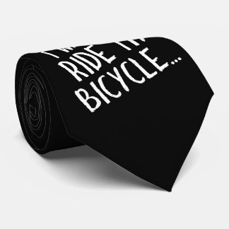 I Want to Ride My Bicycle Tie