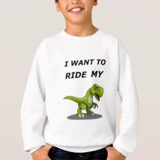 I Want To Ride My Sweatshirt