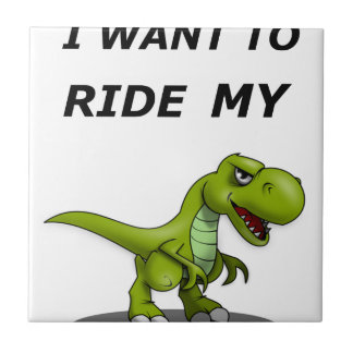 I Want To Ride My Tile
