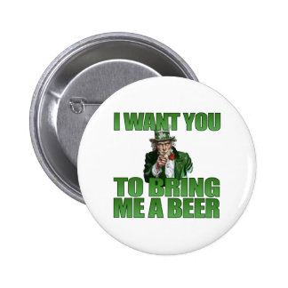 I Want You to Bring Me a Beer Button