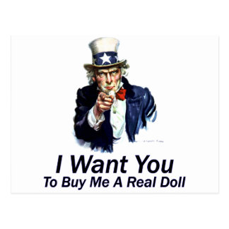 I Want You:  To Buy Me A Real Doll Postcard