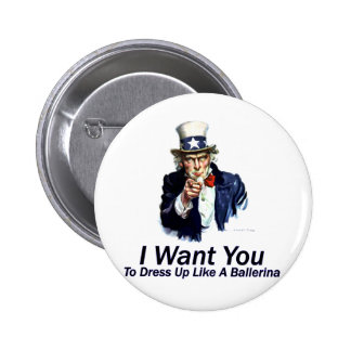 I Want You:  To Dress Up Pins