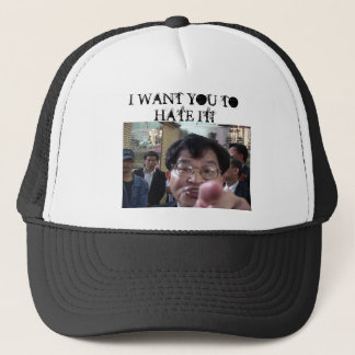 I WANT YOU TO HATE IT! TRUCKER HAT
