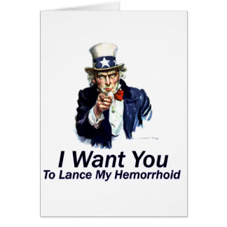 I Want You: To Lance My Hemorrhoid Card