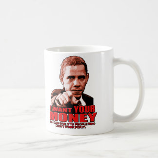 I Want YOUR MONEY Coffee Mug