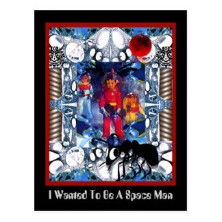 I Wanted To Be A Space Man Postcard