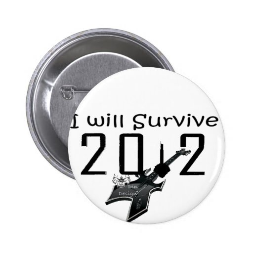 I wants Survive 2012 Pin
