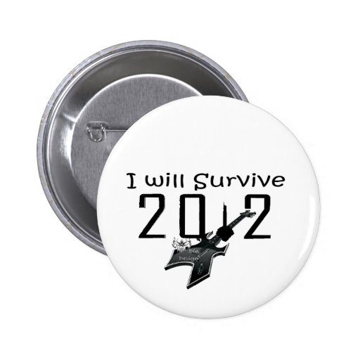 I wants Survive 2012 Buttons
