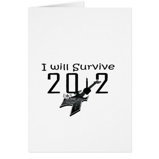 I wants Survive 2012 Greeting Cards