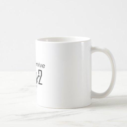 I wants Survive 2012 Coffee Mug