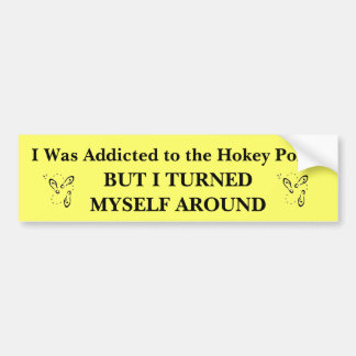 I Was Addicted to the Hokey Pokey Bumper Sticker