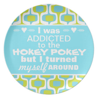 I was Addicted to the Hokey Pokey Typography Quote Plate
