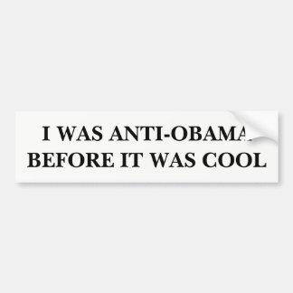 I Was Anti-Obama Before it was Cool Bumper Sticker