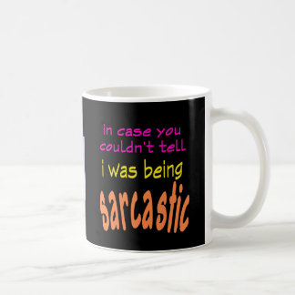 I Was Being Sarcastic Mug