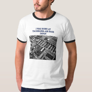 I was Born at Tachikawa air base japan T-Shirt