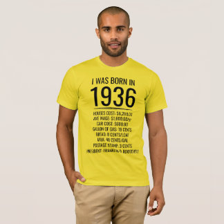 I was born in 1936 T-Shirt