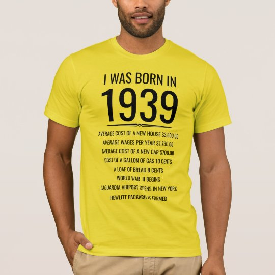 I was born in 1939 T-Shirt