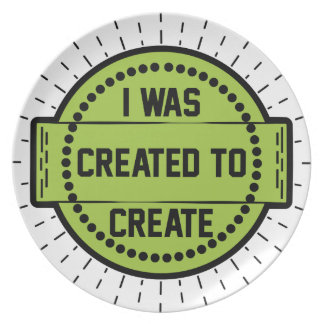 I was created to create plate