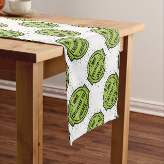 I was created to create short table runner