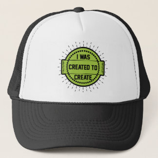 I was created to create trucker hat