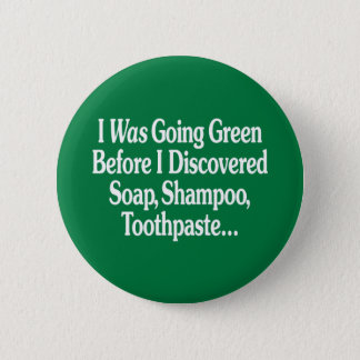 I Was Going Green... 2 Inch Round Button