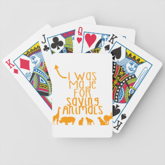 I was made for saving animals bicycle playing cards