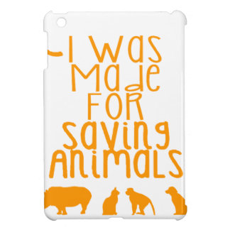 I was made for saving animals cover for the iPad mini