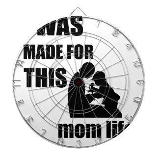 I Was Made for This Mom Lif Dartboard