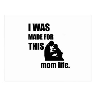 I Was Made for This Mom Lif Postcard