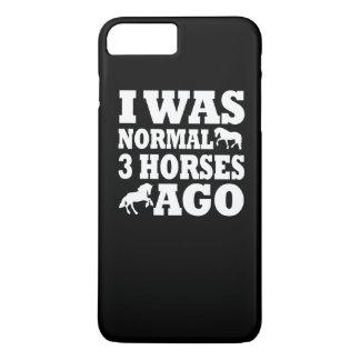 I Was Normal 3 Horses Ago iPhone 7 Plus Case