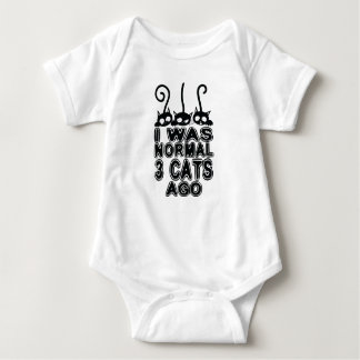 I was normal  cats ago baby bodysuit