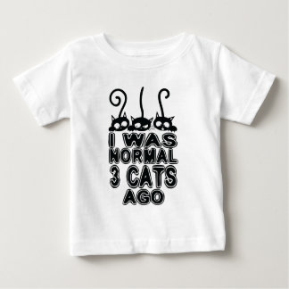 I was normal  cats ago baby T-Shirt