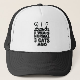I was normal  cats ago trucker hat