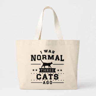 I Was Normal Three Cats Ago Large Tote Bag