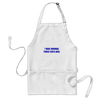I Was Normal Three Cats Ago Standard Apron