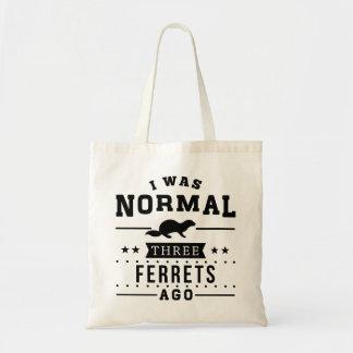 I Was Normal Three Ferrets Ago