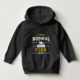 I Was Normal Three Fish Ago Hoodie