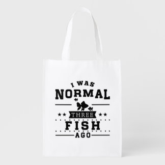 I Was Normal Three Fish Ago Reusable Grocery Bag