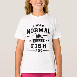 I Was Normal Three Fish Ago T-Shirt
