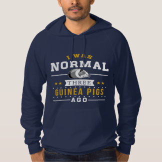I Was Normal Three Guinea Pigs Ago Hoodie