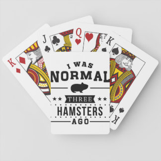 I Was Normal Three Hamsters Ago Playing Cards