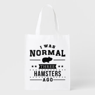 I Was Normal Three Hamsters Ago Reusable Grocery Bag