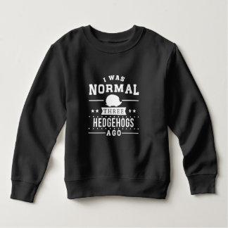 I Was Normal Three Hedgehogs Ago Sweatshirt